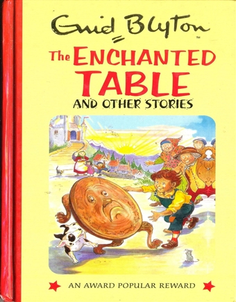 Enid Blyton - The Enchanted Table and Other Stories