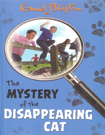 Enid Blyton - The Mystery of the Disappearing Cat