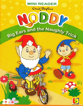 Noddy - Big-Ears and the Naughty Trick